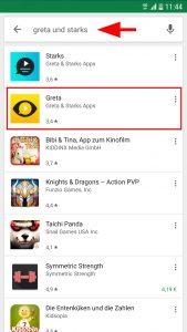 """In das Suchfeld """"Greta"""" oder """"Greta und starks"""" eingeben und dann auf das Icon der App tippen."""